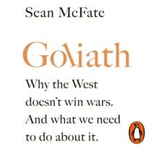 Goliath : Why the West Doesn t Win Wars. And What We Need to Do About It., eAudiobook MP3 eaudioBook