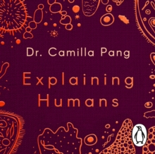 Explaining Humans : What Science Can Teach Us about Life, Love and Relationships, eAudiobook MP3 eaudioBook