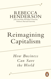 Reimagining Capitalism in a World on Fire : Shortlisted for the FT & McKinsey Business Book of the Year Award 2020, eAudiobook MP3 eaudioBook