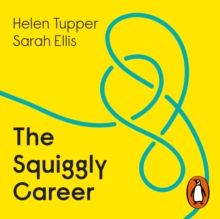 The Squiggly Career : The No.1 Sunday Times Business Bestseller - Ditch the Ladder, Discover Opportunity, Design Your Career, eAudiobook MP3 eaudioBook