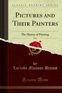 Pictures and Their Painters : The History of Painting, PDF eBook
