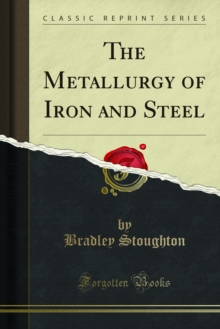 The Metallurgy of Iron and Steel, PDF eBook