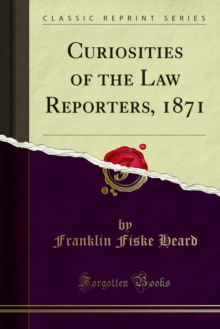 Curiosities of the Law Reporters, 1871, PDF eBook