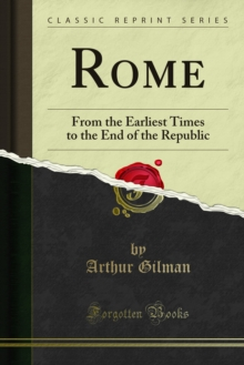 Rome : From the Earliest Times to the End of the Republic, PDF eBook