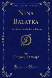 Nina Balatka : The Story of a Maiden of Prague, PDF eBook