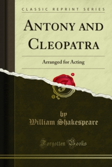 Antony and Cleopatra : Arranged for Acting, PDF eBook