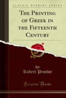 The Printing of Greek in the Fifteenth Century, PDF eBook