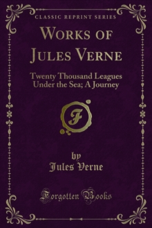 Works of Jules Verne : Twenty Thousand Leagues Under the Sea; A Journey, PDF eBook