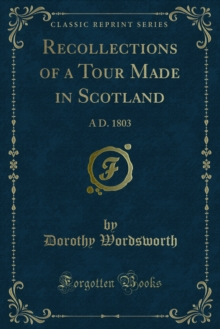 Recollections of a Tour Made in Scotland : A D. 1803, PDF eBook
