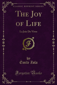 The Joy of Life : La Joie De Vivre, PDF eBook