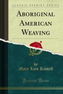 Aboriginal American Weaving, PDF eBook