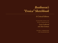 "Beethoven's ""Eroica"" Sketchbook : A Critical Edition, Loose-leaf Book"