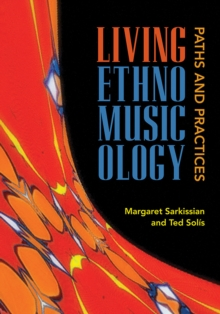 Living Ethnomusicology : Paths and Practices, EPUB eBook