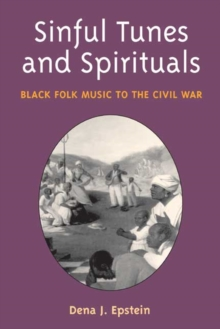 Sinful Tunes and Spirituals : BLACK FOLK MUSIC TO THE CIVIL WAR, Paperback / softback Book