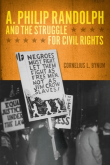 A. Philip Randolph and the Struggle for Civil Rights, Paperback Book