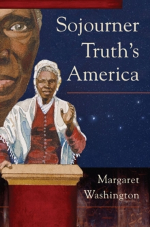 Sojourner Truth's America, Paperback Book