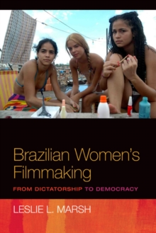 Brazilian Women's Filmmaking : From Dictatorship to Democracy, Paperback Book
