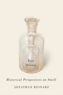 Past Scents : Historical Perspectives on Smell, Paperback Book