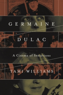 Germaine Dulac : A Cinema of Sensations, Paperback Book