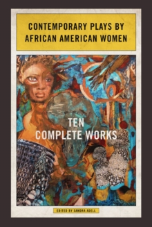 Contemporary Plays by African American Women : Ten Complete Works, Paperback Book