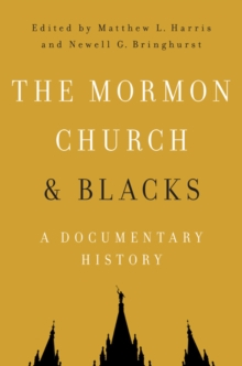 The Mormon Church and Blacks : A Documentary History, Paperback Book