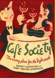Cafe Society : The Wrong Place for the Right People, Paperback Book