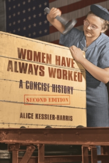 Women Have Always Worked : A Concise History, Paperback / softback Book