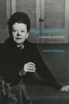 Peggy Glanville-Hicks : Composer and Critic, Paperback / softback Book