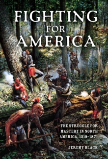 Fighting for America : The Struggle for Mastery in North America, 1519-1871, EPUB eBook