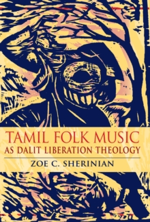 Tamil Folk Music as Dalit Liberation Theology, EPUB eBook
