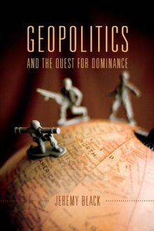 Geopolitics and the Quest for Dominance, Paperback / softback Book