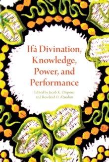 Ifa Divination, Knowledge, Power, and Performance, EPUB eBook