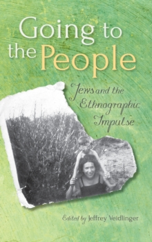 Going to the People : Jews and the Ethnographic Impulse, Hardback Book