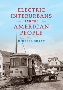 Electric Interurbans and the American People, EPUB eBook
