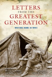 Letters from the Greatest Generation : Writing Home in WWII, Paperback Book