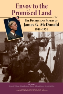 Envoy to the Promised Land : The Diaries and Papers of James G. McDonald, 1948-1951, Hardback Book