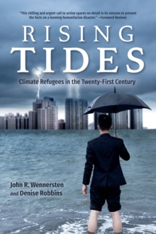 Rising Tides : Climate Refugees in the Twenty-First Century, Paperback Book