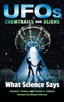 UFOs, Chemtrails, and Aliens : What Science Says, Hardback Book
