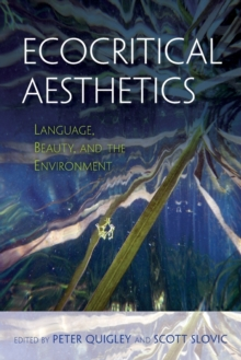 Ecocritical Aesthetics : Language, Beauty, and the Environment, Paperback Book
