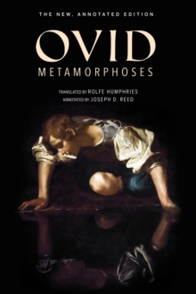 Metamorphoses : The New, Annotated Edition, Paperback Book