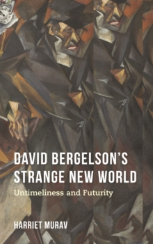 David Bergelson's Strange New World : Untimeliness and Futurity, PDF eBook