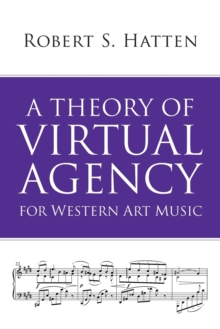 A Theory of Virtual Agency for Western Art Music, Paperback / softback Book