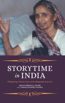 Storytime in India : Wedding Songs, Victorian Tales, and the Ethnographic Experience, Hardback Book