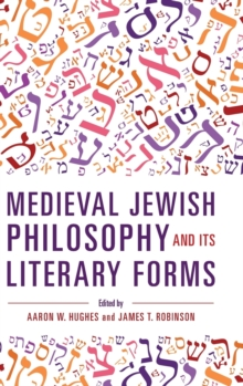 Medieval Jewish Philosophy and Its Literary Forms, Hardback Book