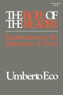The Role of the Reader : Explorations in the Semiotics of Texts, Paperback / softback Book