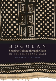 Bogolan : Shaping Culture through Cloth in Contemporary Mali, Paperback / softback Book