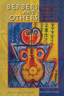 Berbers and Others : Beyond Tribe and Nation in the Maghrib, Paperback / softback Book