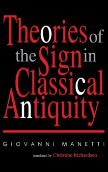 Theories of the Sign in Classical Antiquity, Hardback Book