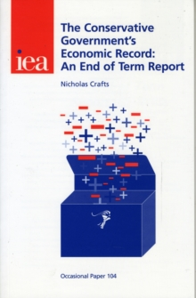 The Conservative Government's Economic Record : An End of Term Report, Paperback Book