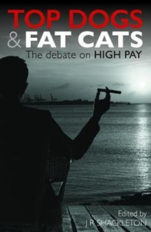 Top Dogs and Fat Cats : The Debate on High Pay, Paperback / softback Book
